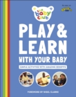 Play and Learn With Your Baby : Simple Activities with Amazing Benefits - eBook