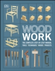 Woodwork : The Complete Step-by-step Manual - eBook