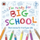 I'm Ready for Big School - Book
