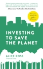 Investing To Save The Planet : How Your Money Can Make a Difference - eBook