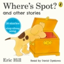 Where's Spot? and Other Stories - Book
