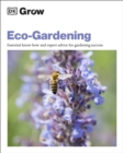 Grow Eco-gardening : Essential know-how and expert advice for gardening success - Book