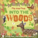 Flip Flap Find Into The Woods - Book