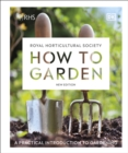 RHS How to Garden New Edition : A practical introduction to gardening - Book