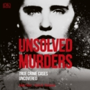Unsolved Murders : True Crime Cases Uncovered - eAudiobook