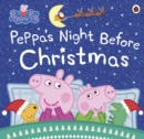 Peppa Pig: Peppa's Night Before Christmas - eBook
