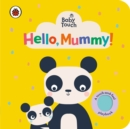 Baby Touch: Hello, Mummy! - Book