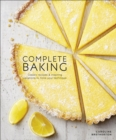 Complete Baking : Classic Recipes and Inspiring Variations to Hone Your Technique - eBook