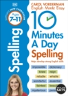 10 Minutes a Day Spelling Ages 7-11 : Helps develop strong english skills - Book