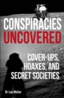 Conspiracies Uncovered : Cover-ups, Hoaxes and Secret Societies - Book