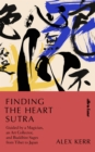 Finding the Heart Sutra : Guided by a Magician, an Art Collector and Buddhist Sages from Tibet to Japan - Book