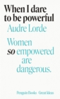 When I Dare to Be Powerful - Book