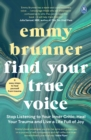 Find Your True Voice : Stop listening to your inner critic, heal your trauma and live a life full of joy - Book