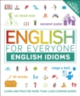 English for Everyone English Idioms : Learn and practise common idioms and expressions - eBook