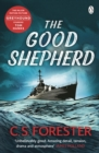 The Good Shepherd : Now the major motion picture Greyhound starring Tom Hanks - Book