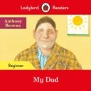 Ladybird Readers Beginner Level - My Dad (ELT Graded Reader) - Book