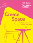 Create Space : Declutter your home to clear your mind - Book