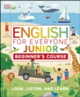 English for Everyone Junior Beginner's Course : Look, Listen and Learn - eBook