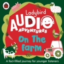 On the Farm : Ladybird Audio Adventures - Book