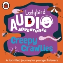 Creepy Crawlies : Ladybird Audio Adventures - Book