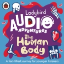 The Human Body : Ladybird Audio Adventures - Book