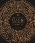 A History of Magic, Witchcraft and the Occult - eBook