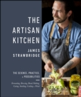 The Artisan Kitchen : The science, practice and possibilities - eBook