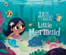 Ten Minutes to Bed: Little Mermaid - Book