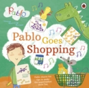 Pablo: Pablo Goes Shopping - Book