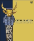 Civilization : A History of the World in 1000 Objects - eBook
