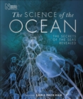 The Science of the Ocean : The Secrets of the Seas Revealed - eBook