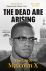 The Dead Are Arising : The Life of Malcolm X - Book