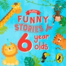 Puffin Funny Stories for 6 Year Olds - Book