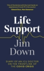 Life Support : Diary of an ICU Doctor on the Frontline of the Covid Crisis - Book