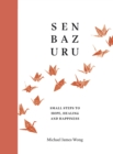Senbazuru : Small Steps to Hope, Healing and Happiness - Book