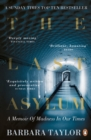 The Last Asylum : A Memoir of Madness in our Times - Book