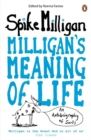 Milligan's Meaning of Life : An Autobiography of Sorts - Book