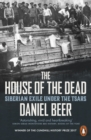 The House of the Dead : Siberian Exile Under the Tsars - Book