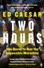 Two Hours : The Quest to Run the Impossible Marathon - eBook