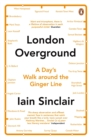 London Overground : A Day's Walk Around the Ginger Line - eBook