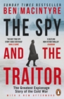 The Spy and the Traitor : The Greatest Espionage Story of the Cold War - Book
