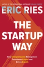 The Startup Way : How Entrepreneurial Management Transforms Culture and Drives Growth - eBook