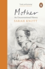 Mother : An Unconventional History - Book