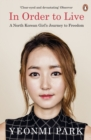 In Order to Live : A North Korean Girl's Journey to Freedom - Book