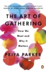 The Art of Gathering : Create Transformative Meetings, Events and Experiences - eBook