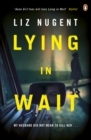 Lying in Wait : The gripping and chilling Richard and Judy Book Club bestseller - eBook