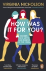 How Was It For You? : Women, Sex, Love and Power in the 1960s - eBook