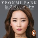 In Order To Live : A North Korean Girl's Journey to Freedom - eAudiobook