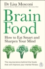 Brain Food : How to Eat Smart and Sharpen Your Mind - eBook