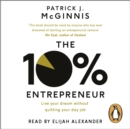 The 10% Entrepreneur : Live Your Dream Without Quitting Your Day Job - eAudiobook